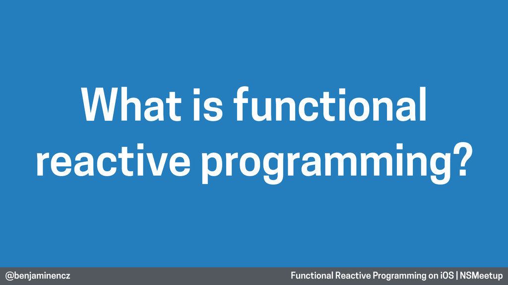 @benjaminencz Functional Reactive Programming o...