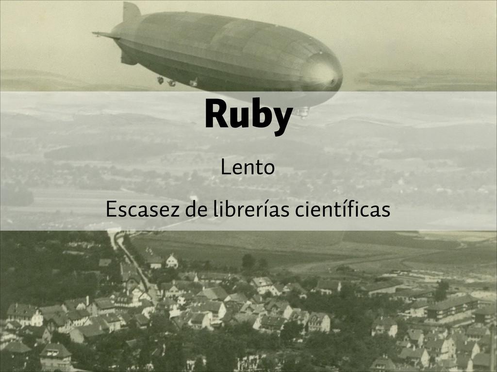 Ruby Lento Escasez de librerías científicas