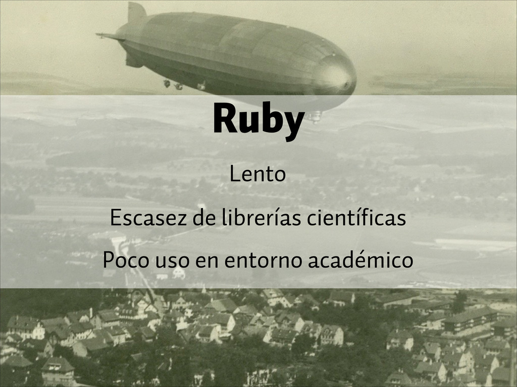 Ruby Lento Escasez de librerías científicas Poc...