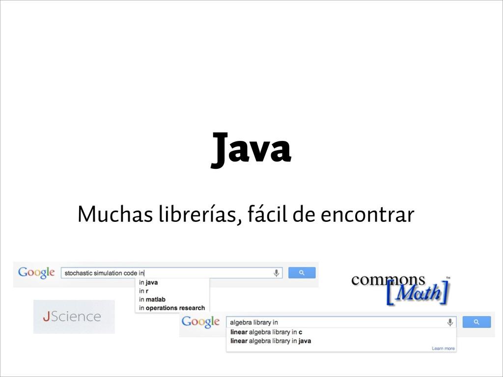 Java Muchas librerías, fácil de encontrar