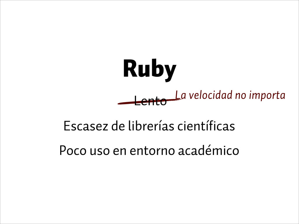 Ruby Escasez de librerías científicas Poco uso ...