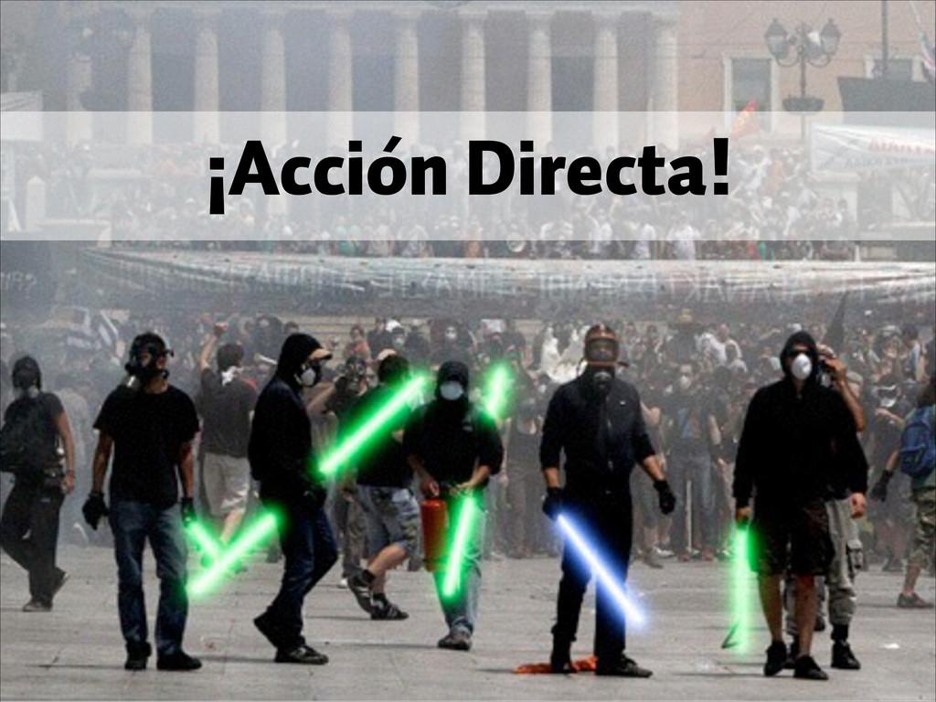 ¡Acción Directa!