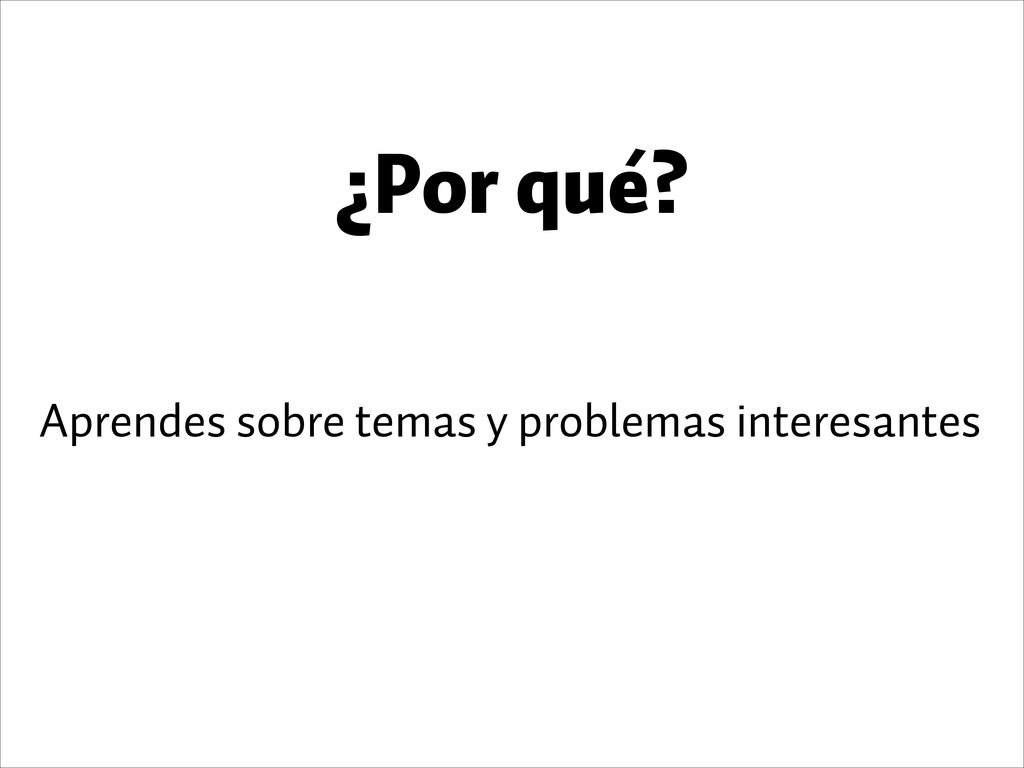 ¿Por qué? Aprendes sobre temas y problemas int...