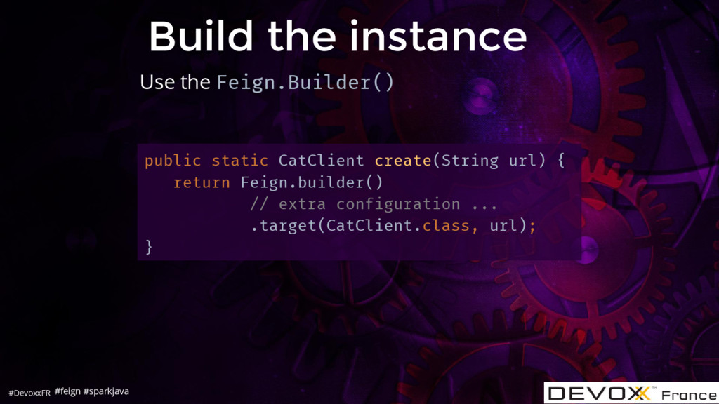 #DevoxxFR Build the instance public static CatC...