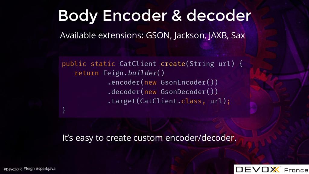 #DevoxxFR Body Encoder & decoder It's easy to c...
