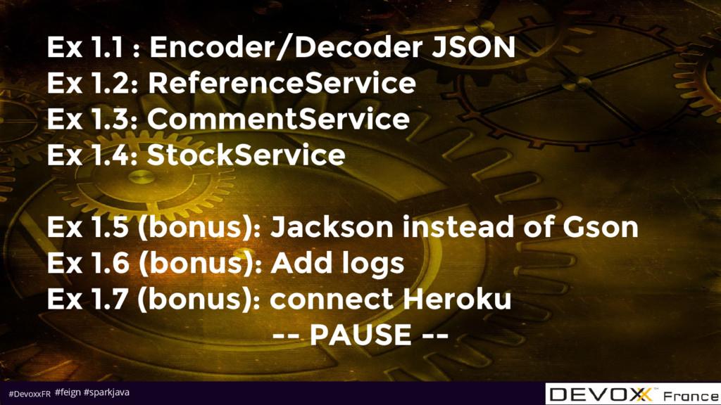 #DevoxxFR Ex 1.1 : Encoder/Decoder JSON Ex 1.2:...