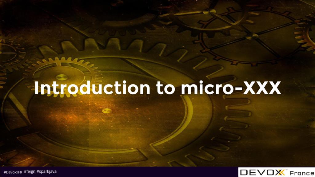 #DevoxxFR Introduction to micro-XXX #feign #spa...