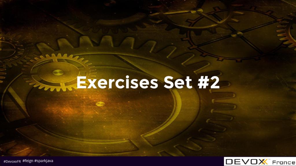 #DevoxxFR Exercises Set #2 #feign #sparkjava