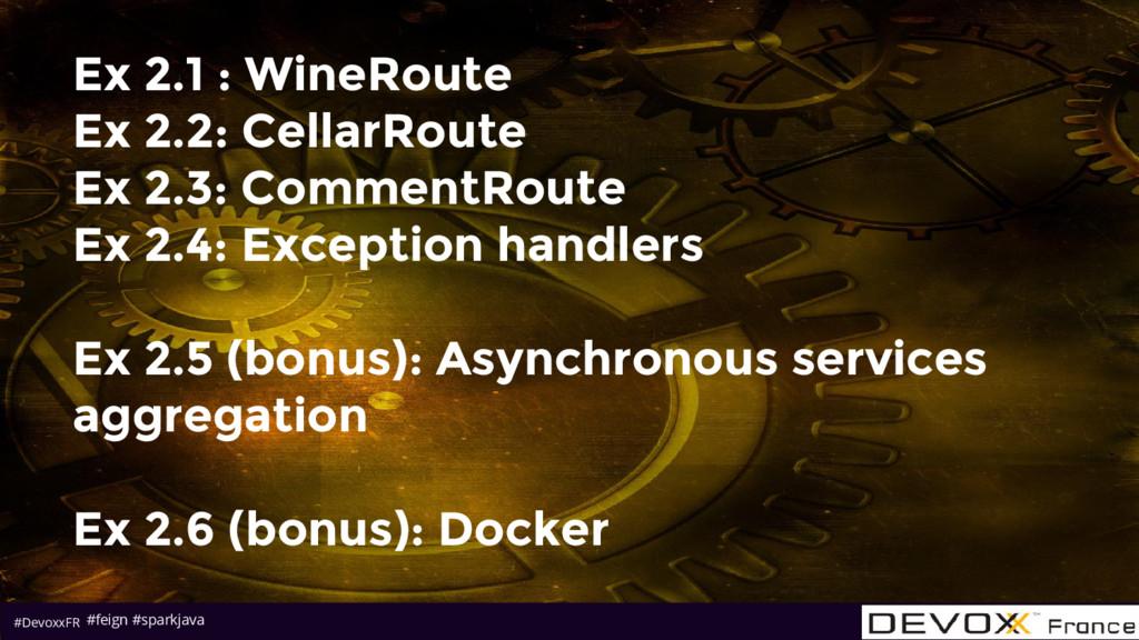 #DevoxxFR Ex 2.1 : WineRoute Ex 2.2: CellarRout...