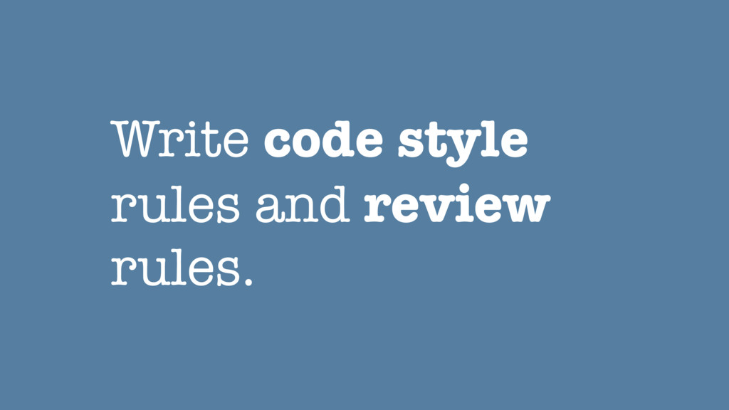Write code style rules and review rules.