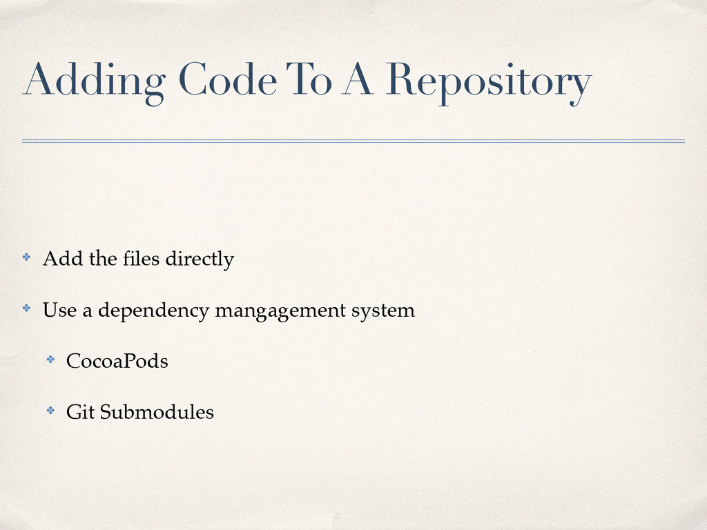 Adding Code To A Repository ✤ Add the files dire...
