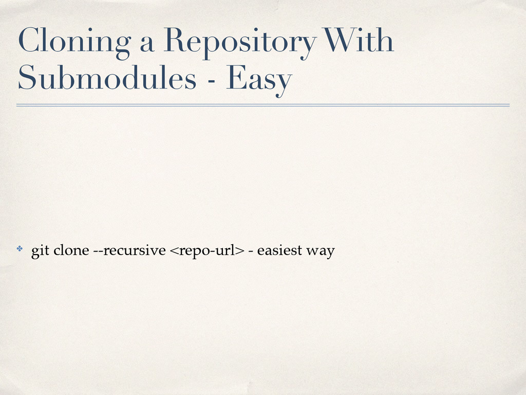 Cloning a Repository With Submodules - Easy ✤ g...