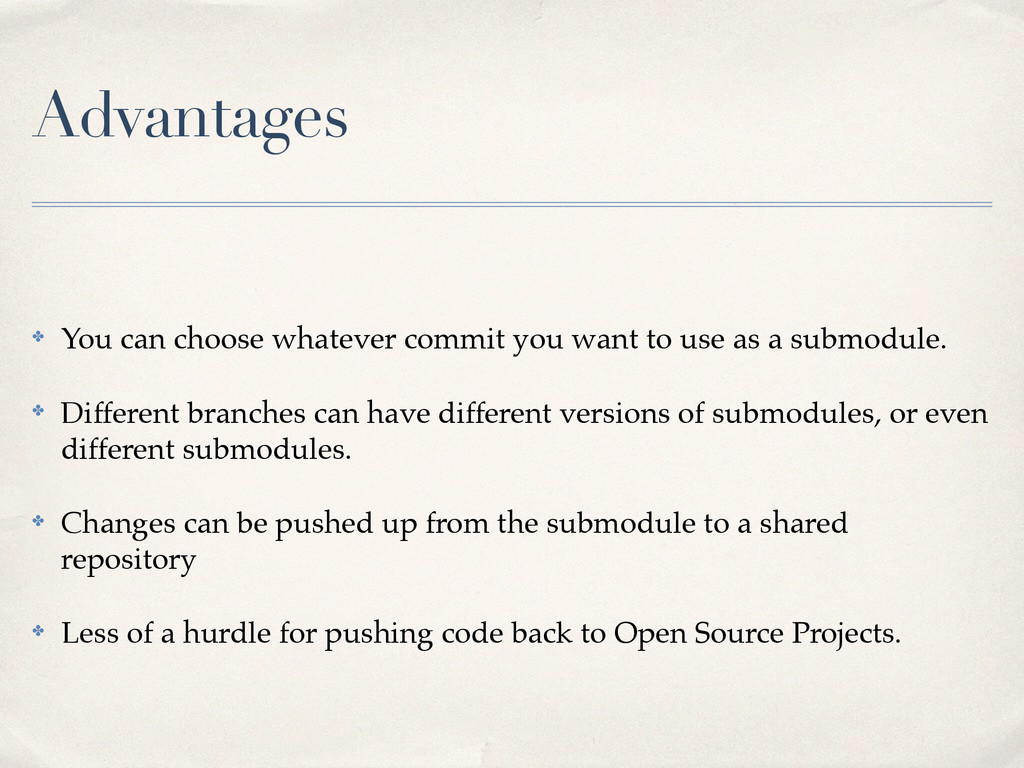 Advantages ✤ You can choose whatever commit you...