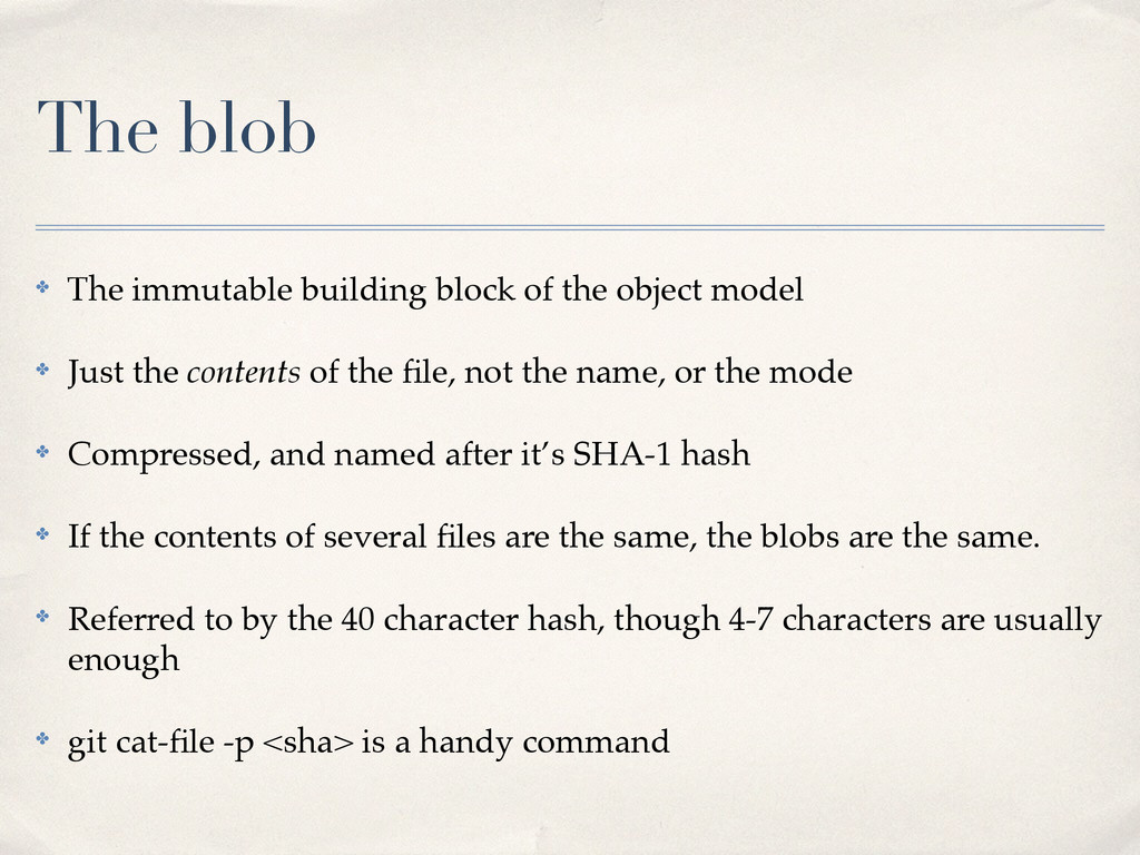 The blob ✤ The immutable building block of the ...