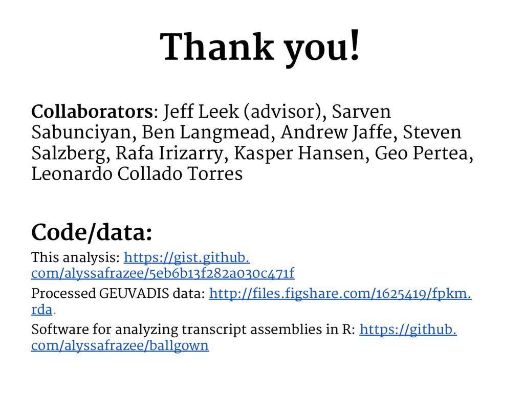 Thank you! Collaborators: Jeff Leek (advisor), ...
