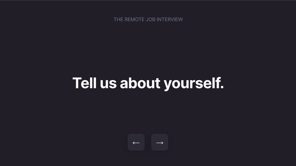 Tell us about yourself. → ← THE REMOTE JOB INTE...