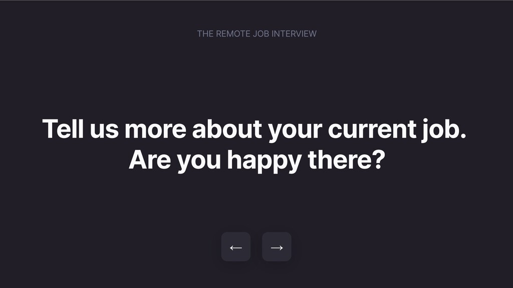 Tell us more about your current job. Are you ha...