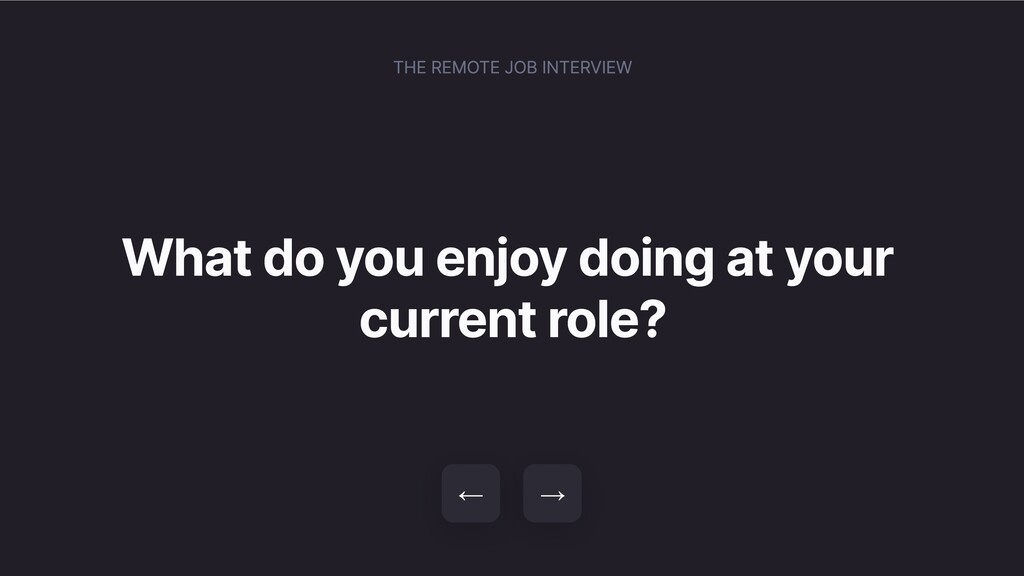 What do you enjoy doing at your current role? →...