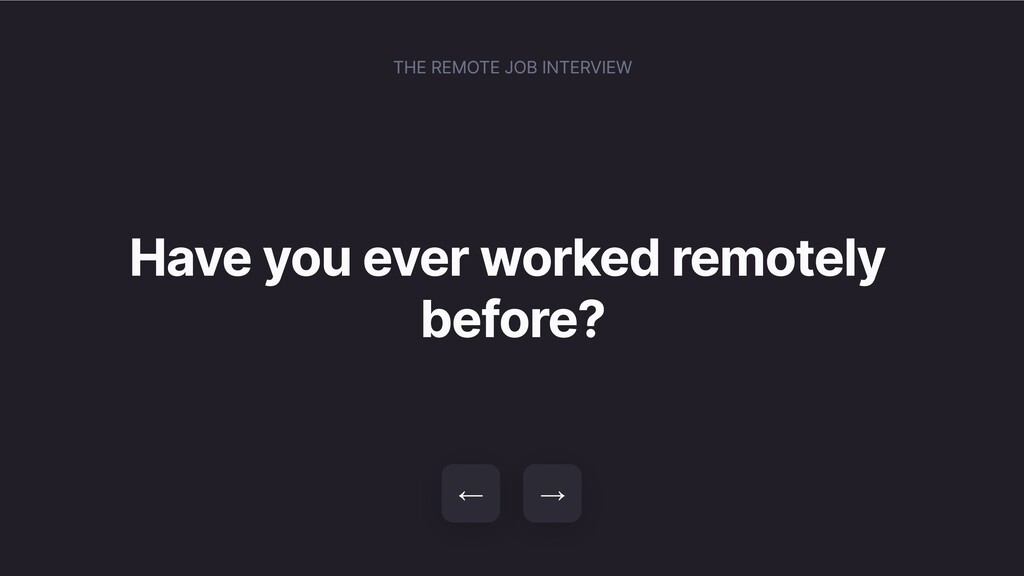 Have you ever worked remotely before? → ← THE R...