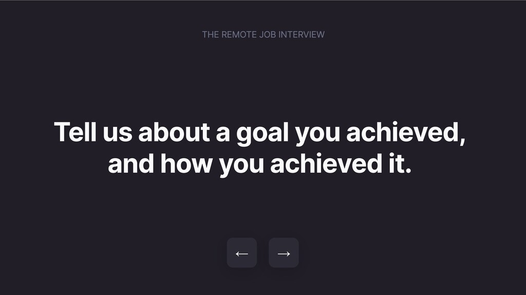 Tell us about a goal you achieved, and how you ...