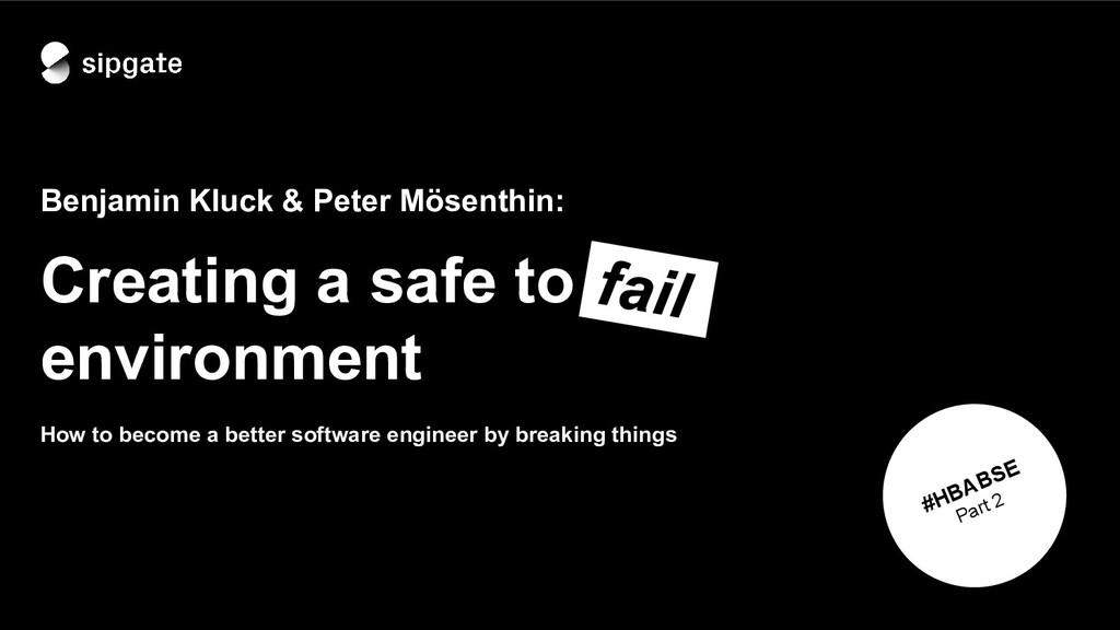 Benjamin Kluck & Peter Mösenthin: Creating a sa...