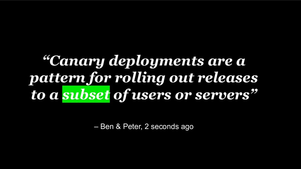 """Canary deployments are a pattern for rolling o..."