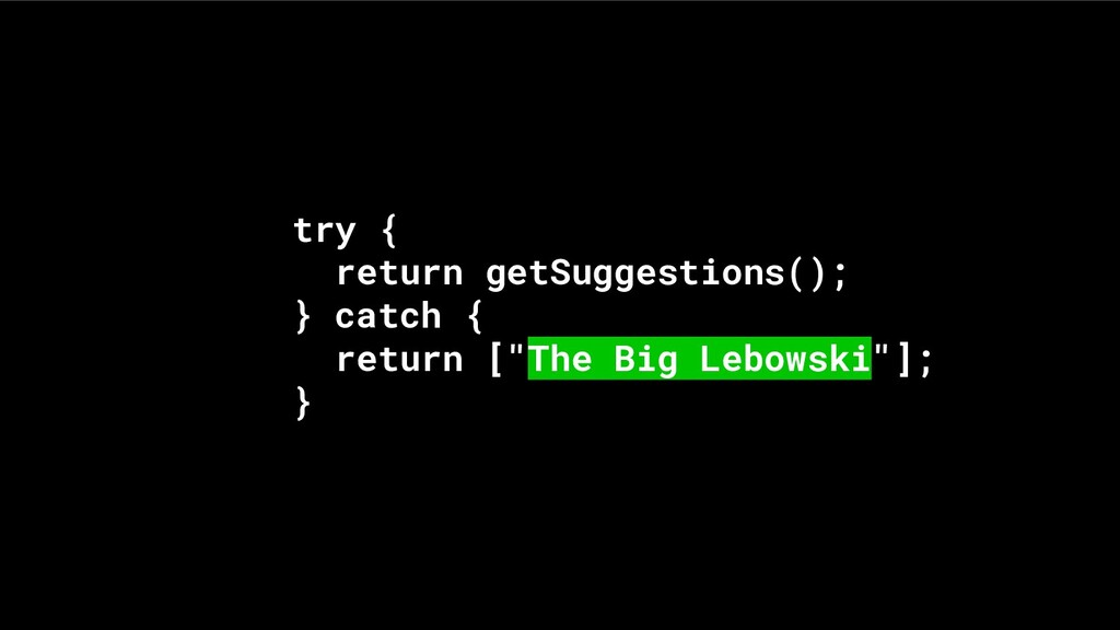 try { return getSuggestions(); } catch { return...