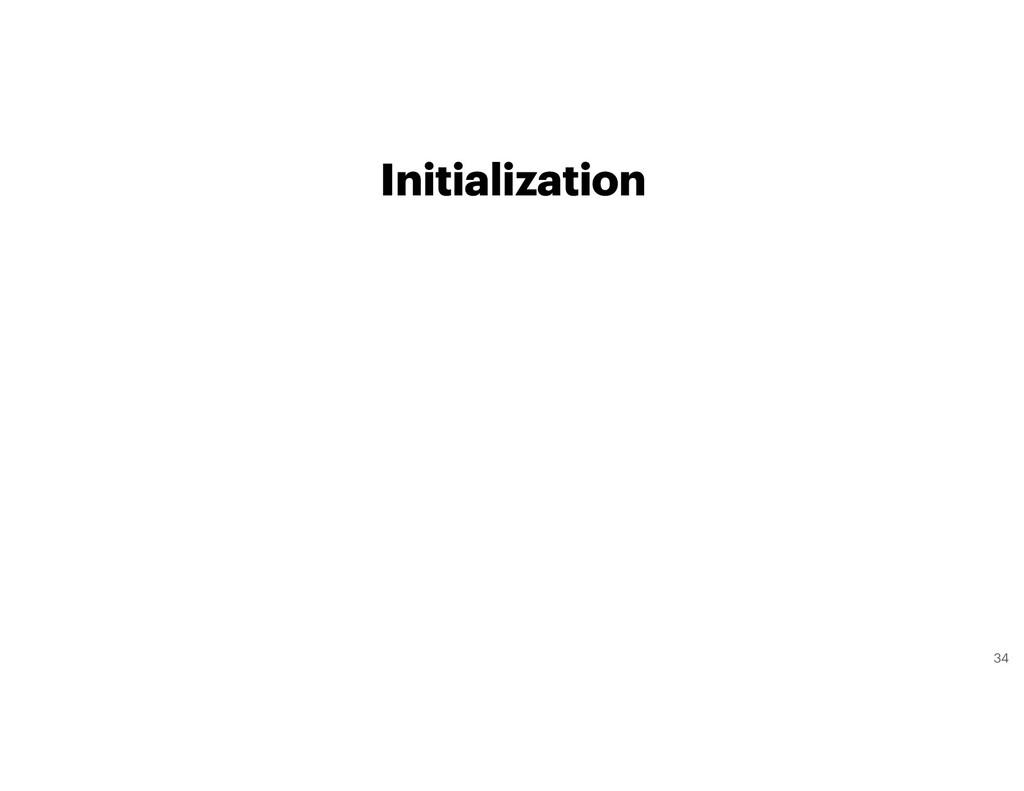Initialization 34