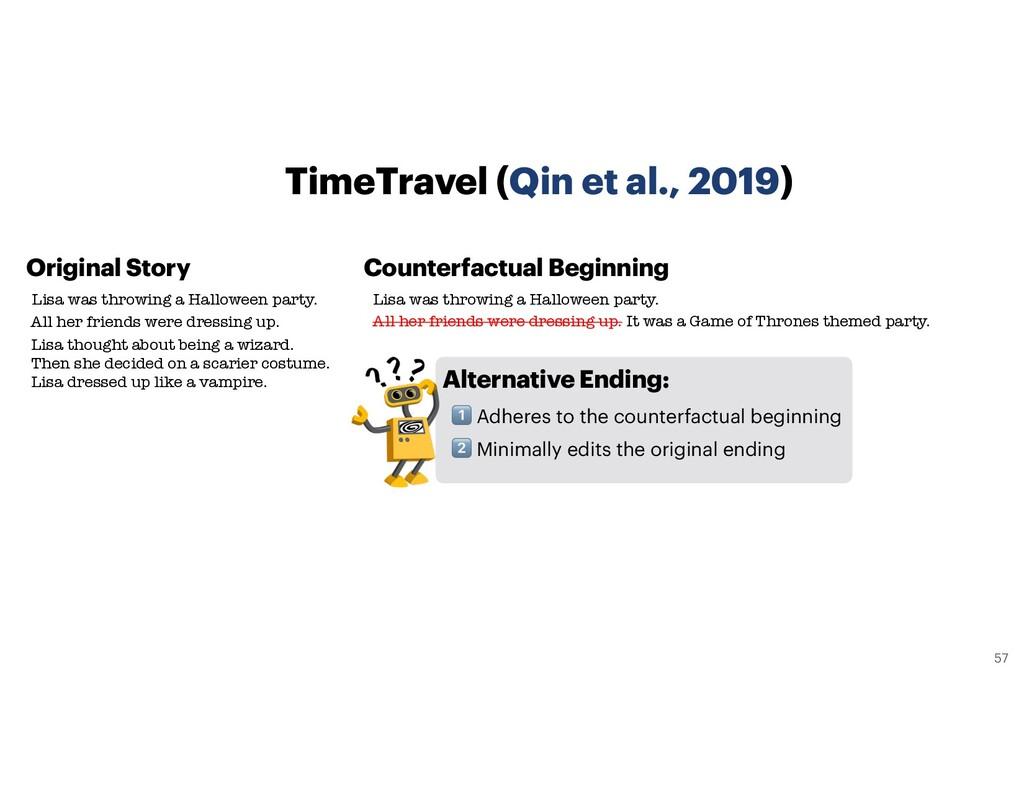 TimeTravel (Qin et al., 2019) Lisa was throwing...