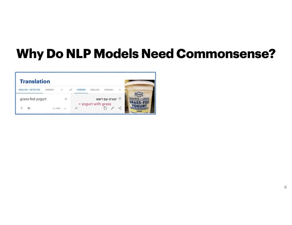 Why Do NLP Models Need Commonsense? Translation...