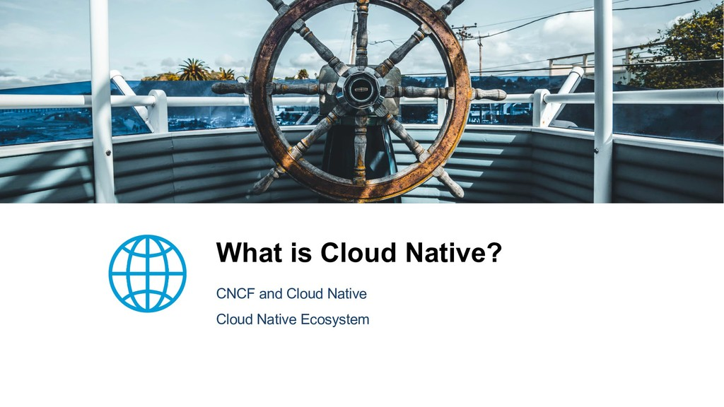 What is Cloud Native? CNCF and Cloud Native Clo...