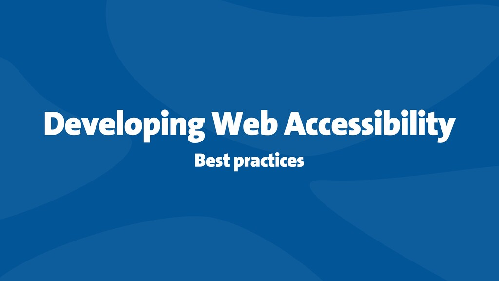 Developing Web Accessibility Best practices