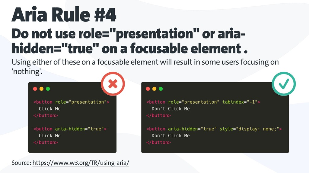 "Aria Rule #4 Do not use role=""presentation"" or ..."