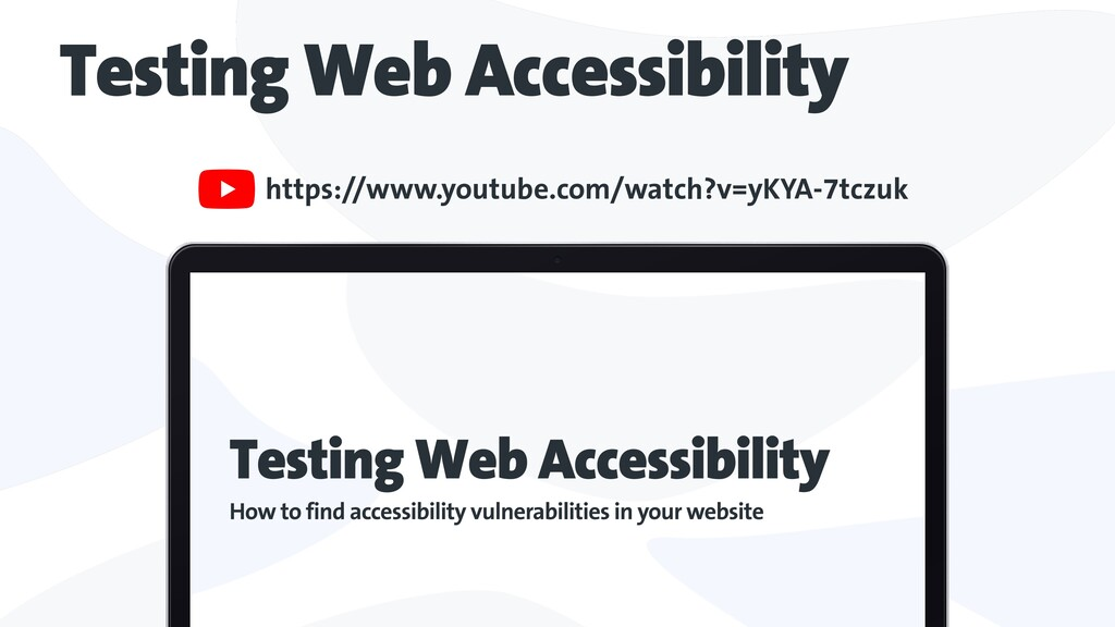 Testing Web Accessibility https://www.youtube.c...