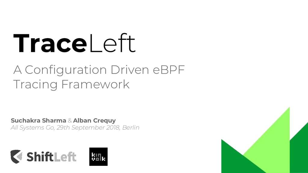 TraceLeft A Configuration Driven eBPF Tracing F...