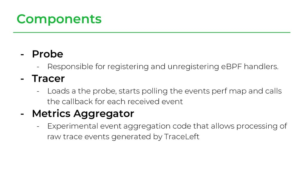 - Probe - Responsible for registering and unreg...