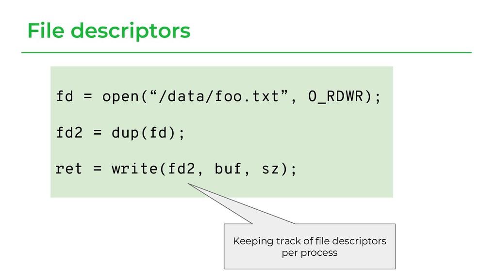 "File descriptors fd = open(""/data/foo.txt"", O_R..."