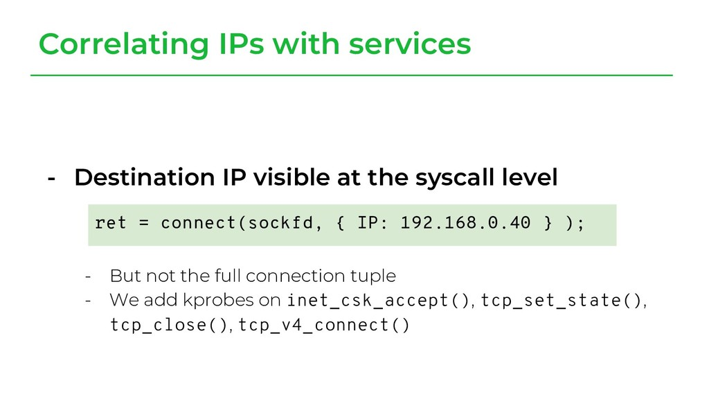- Destination IP visible at the syscall level -...