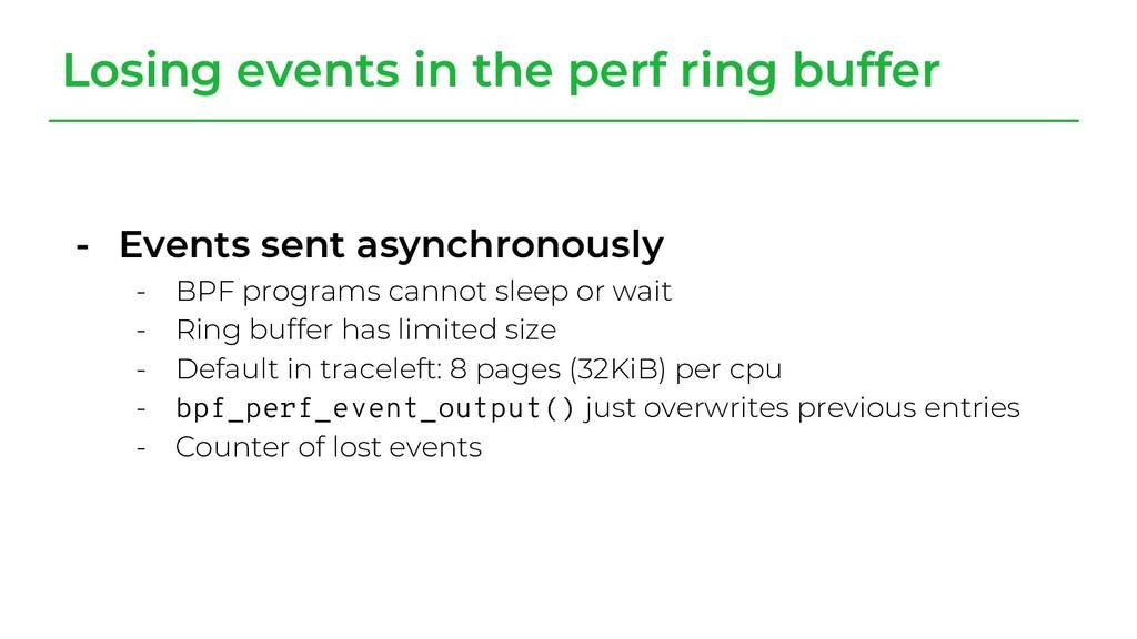 - Events sent asynchronously - BPF programs can...