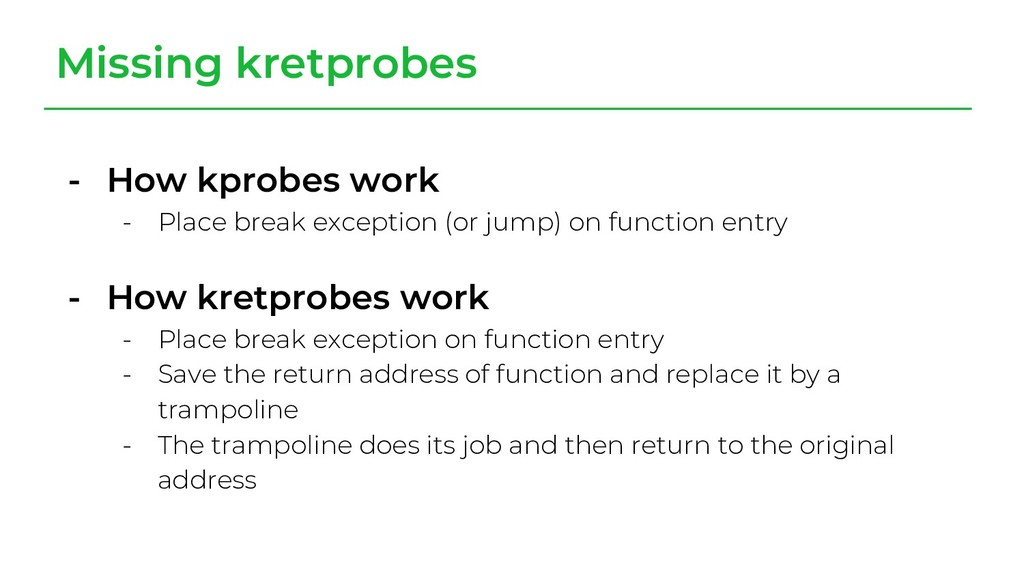 - How kprobes work - Place break exception (or ...