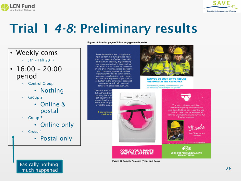 Trial 1 4-8: Preliminary results 26 • Weekly co...