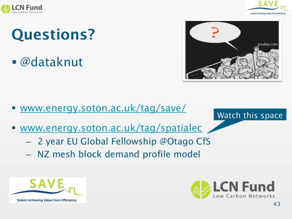 Questions? § @dataknut § www.energy.soton.ac.uk...