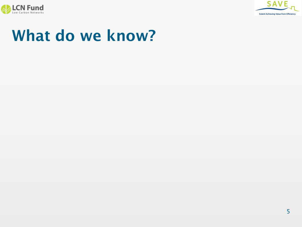 What do we know? 5