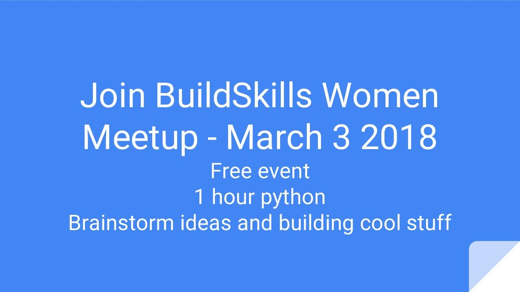 Join BuildSkills Women Meetup - March 3 2018 Fr...