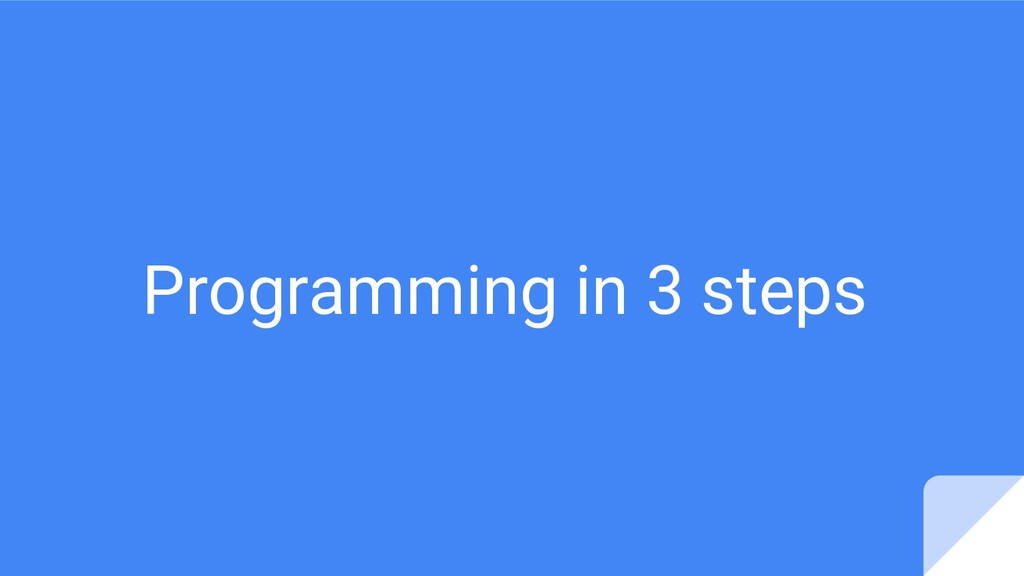 Programming in 3 steps