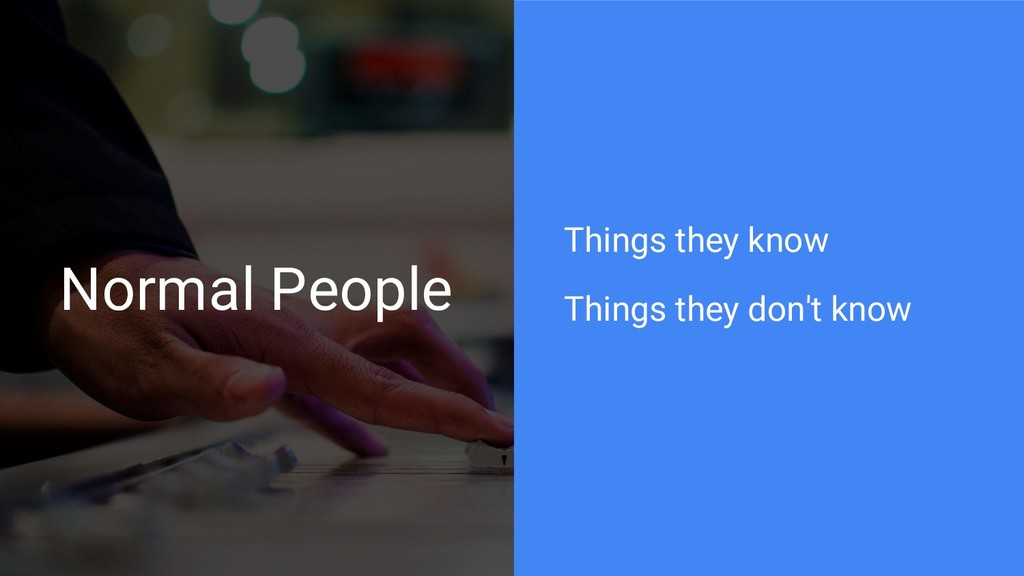 Normal People Things they know Things they don'...