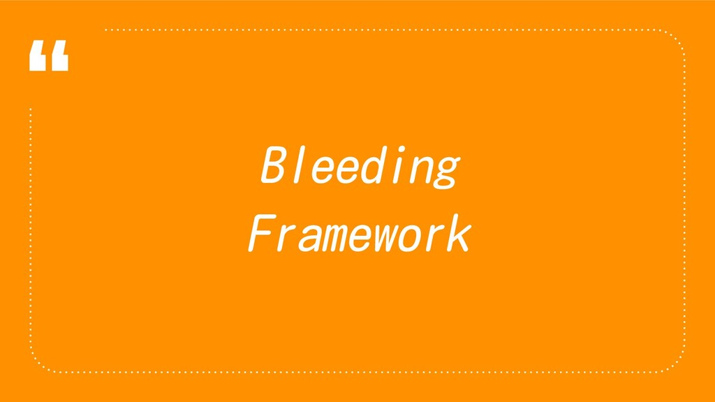 """"""" Bleeding Framework"""