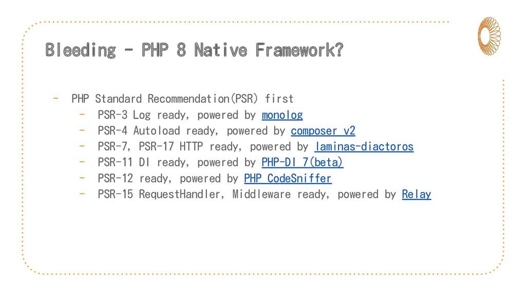 Bleeding - PHP 8 Native Framework? - PHP Standa...