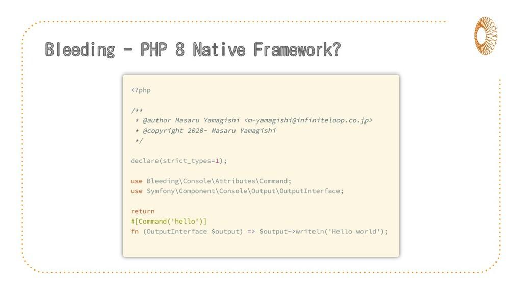 Bleeding - PHP 8 Native Framework?