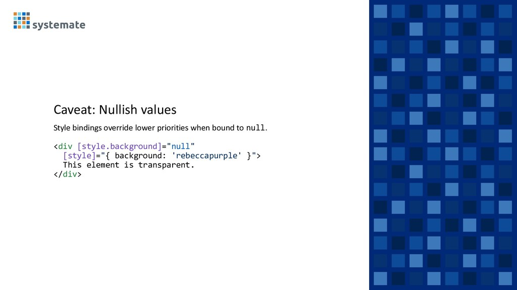 Caveat: Nullish values Style bindings override ...